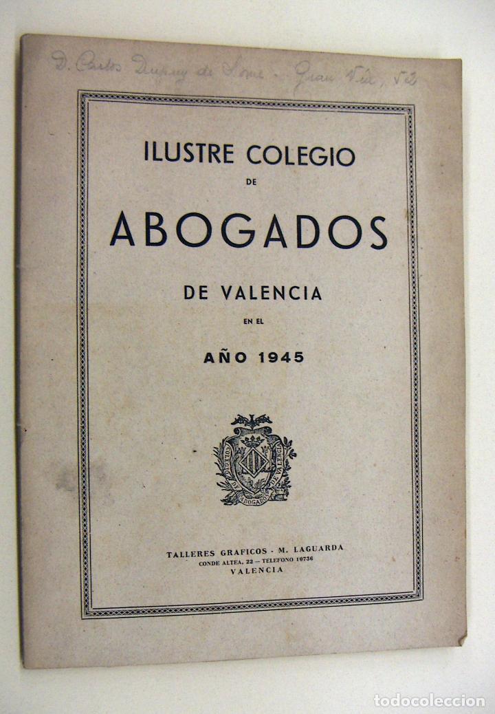 ILUSTRE COLEGIO DE ABOGADOS DE VALENCIA 1945 (Libros de Segunda Mano - Ciencias, Manuales y Oficios - Derecho, Economía y Comercio)