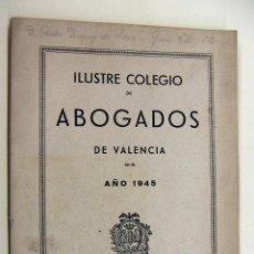 Libros de segunda mano: ILUSTRE COLEGIO DE ABOGADOS DE VALENCIA 1945. Lote 195382785
