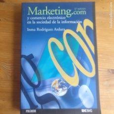 Libros de segunda mano: MARKETING.COM Y COMERCIO ELECTRÓNICO EN LA SOCIEDAD DE LA INFORMACIÓN - INMACULADA RODRÍGUEZ ARDURA. Lote 195386107
