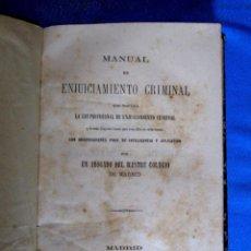 Libros de segunda mano: MANUAL DE ENJUICIAMIENTO CRIMINAL. IMPRENTA Y LITOGRAFÍA DE NICOLÁS GONZÁLEZ, MADRID, 1873.. Lote 195424455