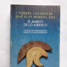 Libros de segunda mano: EL ÁMBITO DE LO JURÍDICO LECTURAS DE PENSAMIENTO JURÍDICO CONTEMPORÁNEO,CASANOVAS I ROMEU, POMPEU. Lote 195432593