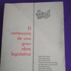 Libros de segunda mano: EL CENTENARIO DE UNA GRAN OBRA LEGISLATIVA.. Lote 195495107