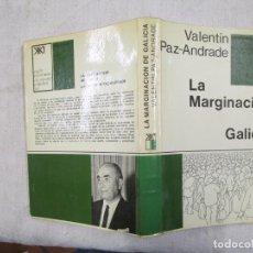 Libros de segunda mano: LA MARGINACION DE GALICIA - VALENTIN PAZ ANDRADE - EDI SIGLO XXI 1970 359PAG 21CM EXCELENTE + INFO. Lote 195499062