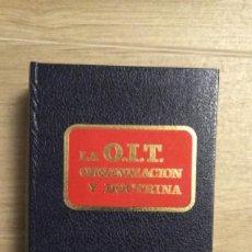 Libros de segunda mano: LA O.I.T. ORGANIZACIÓN Y DOCTRINA. ASESORÍA JURÍDICA DE LA ORGANIZACIÓN SINDICAL.1977. Lote 195502801