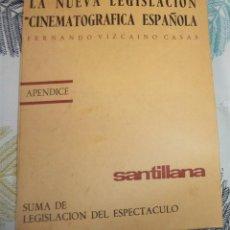 Libros de segunda mano: 1962 LA NUEVA LEGISLACIÓN CINEMATOGRÁFICA ESPAÑOLA FERNANDO VIZCAINO CASAS APENDICE ED SANTILLANA 19. Lote 195512771