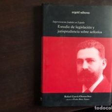 Libros de segunda mano: ESTUDIO DE LEGISLACIÓN Y JURISPRUDENCIA SOBRE SEÑORÍOS. RAFAEL GARCÍA ORMAECHEA. Lote 195525635