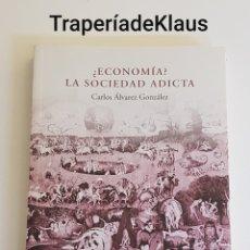 Libros de segunda mano: ECONOMIA ? LA SOCIEDAD ADICTA - CARLOS ALVAREZ - TDK163. Lote 195532345