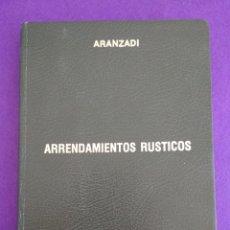 Libros de segunda mano: ARRENDAMIENTOS RÚSTICOS, EDIT ARANZADI 1981.. Lote 195538920
