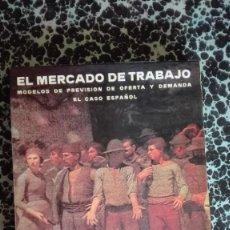 Libros de segunda mano: EL MERCADO DE TRABAJO EL CASO ESPAÑOL JESÚS CAVERO ÁLVAREZ. Lote 195549471