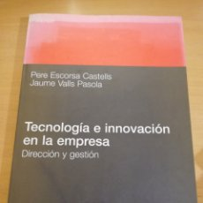 Libros de segunda mano: TECNOLOGÍA E INNOVACIÓN EN LA EMPRESA. DIRECCIÓN Y GESTIÓN (PERE ESCORSA / JAUME VALLS). Lote 195550526