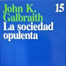 Livros em segunda mão: LA SOCIEDAD OPULENTA DE JOHN K. GALBRAITH. Lote 195817922