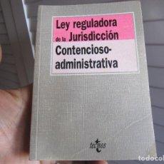 Libros de segunda mano: LEY REGULADORA DE LA JURISDICCIÓN CONTENCIOSO-ADMINISTRATIVA - EDITORIAL TECNOS. Lote 196058493