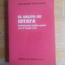 Libros de segunda mano: EL DELITO DE ESTAFA. DELIMITACIÓN JURÍDICO-PENAL CON EL FRAUDE CIVIL VALLE MUNIZ, JOSÉ MANUEL: BOSC. Lote 234491505