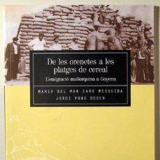 Libros de segunda mano: CARO MESQUIDA, MARIA DEL MAR - PONS BOSCH, JORDI - DE LES ORENETES A LES PLATGES DE CEREAL. L'EMIGRA. Lote 196222672