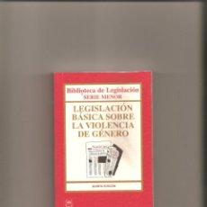 Libros de segunda mano: 1267. LEGISLACIÓN BÁSICA SOBRE LA VIOLENCIA DE GENERO. Lote 196294895