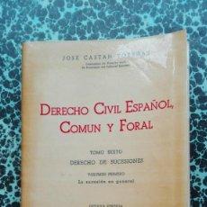 Livros em segunda mão: DERECHO CIVIL ESPAÑOL COMÚN Y FORAL 1978 TOMO SEXTO. Lote 196345691