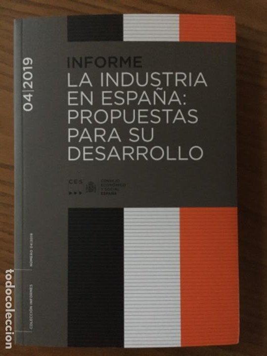INFORME LA INDUSTRIA EN ESPAÑA: PROPUESTAS PARA SU DESARROLLO. CES ESPAÑA 04/2019 (Libros de Segunda Mano - Ciencias, Manuales y Oficios - Derecho, Economía y Comercio)