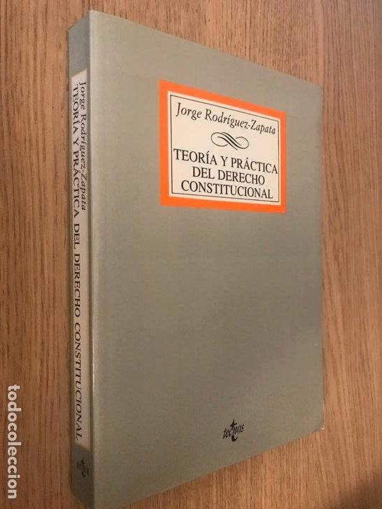 JORGE RODRIGUE-ZAPATA - TEORIA Y PRACTICA DEL DERECHO CONSTITUCIONAL (Libros de Segunda Mano - Ciencias, Manuales y Oficios - Derecho, Economía y Comercio)
