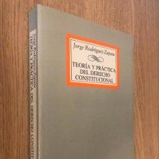 Libros de segunda mano: JORGE RODRIGUE-ZAPATA - TEORIA Y PRACTICA DEL DERECHO CONSTITUCIONAL. Lote 197459230