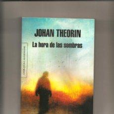 Libros de segunda mano: 1418. JOHAN THEORIN. LA HORA DE LAS SOMBRAS. Lote 197545811
