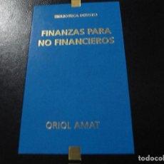Libros de segunda mano: FINANZAS PARA NO FINANCIEROS, ORIOL AMAT, ED. DEUSTO. Lote 197581635