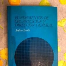 Libros de segunda mano: FUNDAMENTOS DE ORGANIZACIÓN Y DIRECCIÓN GENERAL - ANDREA ZERILLI. Lote 197693372