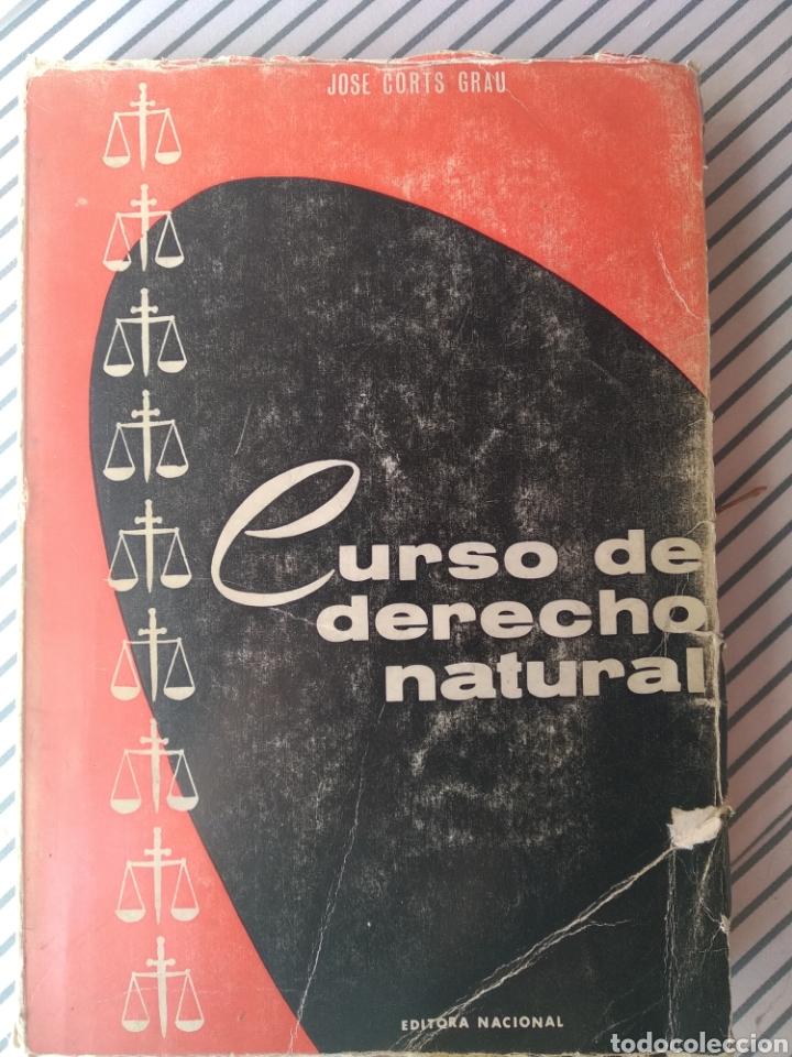 CURSO DE DERECHO NATURAL. JOSE CORTS GRAU. 1ªED. ED NACIONAL. 1964 (Libros de Segunda Mano - Ciencias, Manuales y Oficios - Derecho, Economía y Comercio)