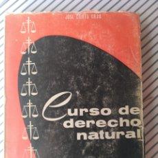 Libros de segunda mano: CURSO DE DERECHO NATURAL. JOSE CORTS GRAU. 1ªED. ED NACIONAL. 1964. Lote 197826051