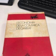 Libros de segunda mano: L ECONOMÍA DE LA COMARCA DE GARRAF. Lote 198156753