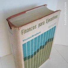 Libros de segunda mano: FINANZAS PARA EJECUTIVOS. WESTON, BRIGHAM. BUENOS AIRES. EDITORIAL MUNDI. TRAD. DEL INGLÉS. 1969.. Lote 198296986