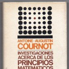 Livres d'occasion: INVESTIGACIÓN ACERCA DE LOS PRINCIPIOS MATEMÁTICOS DE LA TEORÍA DE LAS RIQUEZAS. ANTOINE- A. COURNOT. Lote 198465312
