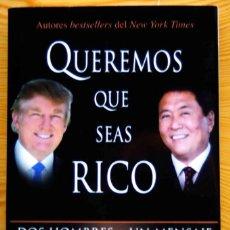 Libros de segunda mano: DOS HOMBRES Y UN MENSAJE: QUEREMOS QUE SEAS RICO, DE TRUMP/ KIYOSAKI. Lote 198486812