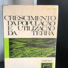 Libros de segunda mano: CRESCIMENTO DA POPULAÇÃO E UTILIZAÇÃO DA TERRA DE COLIN CLARK. Lote 199157442