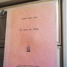 Libros de segunda mano: LOS FUEROS DE TOLEDO ANFONSO GARCÍA GALLO MADRID 1975. Lote 199640955