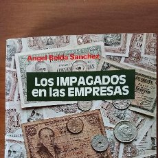 Libros de segunda mano: LOS IMPAGADOS EN LAS EMPRESAS – ANGEL BELDA SANCHEZ. Lote 200160522