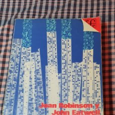 Libros de segunda mano: INTRODUCCIÓN A LA ECONOMÍA MODERNA, JOAN ROBINSÓN, JOHN EATWELL, PRIMERA EDICIÓN, 1976.. Lote 200246335