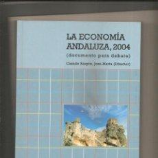 Libros de segunda mano: 1714. LA ECONOMIA ANDALUZA 2004. CASADO RAIGON. Lote 200758607