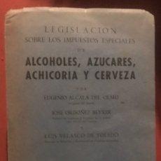 Libros de segunda mano: LIBRO LEGISLACIÓN IMPUESTOS ESPECIALES ALCOHOL AZÚCARES ACHICORIA Y CERVEZA 1948 MADRID. Lote 200865333