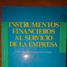 Libros de segunda mano: INSTRUMENTOS FINANCIEROS AL SERVICIO DE LA EMPRESA – GERT PREGEL, RAFAEL SUÑOL, PEDRO NUENO – EDICIO. Lote 201181992