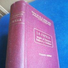 Libros de segunda mano: LA FAMILIA SEGÚN EL DERECHO NATURAL Y CRISTIANÓ ISIDRO GOMA 1961. Lote 201218248