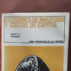 Libros de segunda mano: DECISIONES DE INVERSIÓN Y COSTOS DE CAPITAL – JAMES T.S. PORTERFIELD – HERRERO HERMANOS SUCS. S.A. E. Lote 201910553