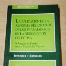 Libros de segunda mano: LA APLICACION DE LA REFORMA DEL ESTATUTO DE LOS TRABAJADORES EN LA NEGOCIACION COLECTIVA. Lote 202014643