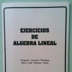 Libros de segunda mano: LIBRO DE EJERCICIOS DE ALGEBRA LINEAL. Lote 202363117