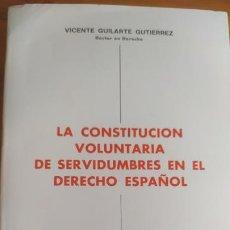 Libros de segunda mano: GUILARTE GUTIERREZ VICENTE. - LA CONSTITUCION VOLUNTARIA DE SERVIDUMBRES EN EL DERECHO ESPAÑOL.. Lote 202652422