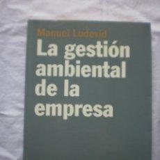 Libros de segunda mano: LA GESTION AMBIENTAL DE LA EMPRESA. Lote 203921437