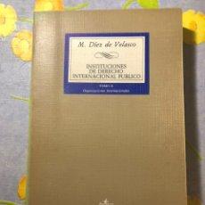 Libros de segunda mano: INSTITUCIONES DE DERECHO INTERNACIONAL PÚBLICO - TOMO II - M. DÍEZ DE VELASCO - TECNOS. Lote 204261460