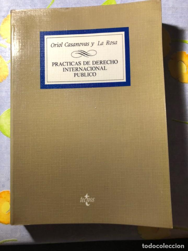 PRÁCTICAS DE DERECHO INTERNACIONAL PÚBLICO - ORIOL CASANOVAS Y LA ROSA - TECNOS (Libros de Segunda Mano - Ciencias, Manuales y Oficios - Derecho, Economía y Comercio)