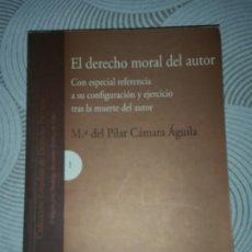 Libros de segunda mano: EL DERECHO MORAL DEL AUTOR - Mª DEL PILAR CÁMARA ÁGUILA. Lote 204516252