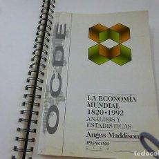 Libros de segunda mano: LA ECONOMIA MUNDIAL 1820-1992-ANALISIS Y ESTADISTICAS - ANGUS MADDISON - N 7. Lote 204644642