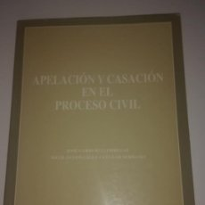 Libros de segunda mano: APELACIÓN Y CASACIÓN EN EL PROCESO CIVIL - JOSÉ GARBERÍ LLOBREGAT / NICOLÁS GONZÁLEZ-CUÉLLAR SERRANO. Lote 204842527